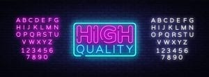 Neon Sign spelling out high quality